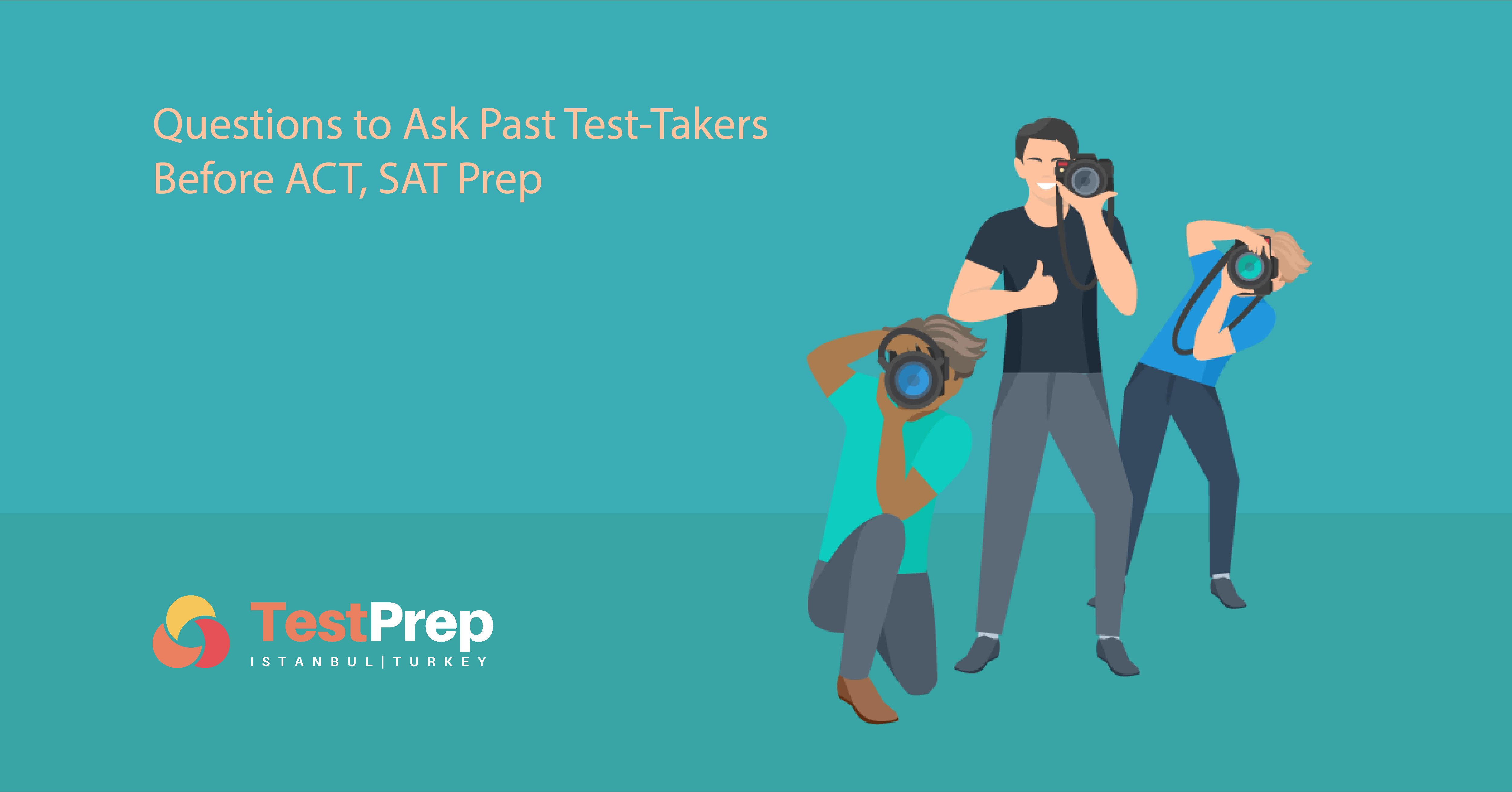 What to Ask Past Test-Takers Before ACT, SAT Prep?